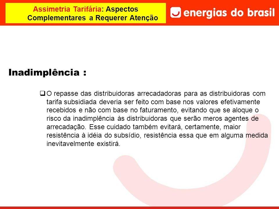 Assimetria Tarifária: Aspectos Complementares a Requerer Atenção Inadimplência : O repasse das distribuidoras arrecadadoras para as distribuidoras com
