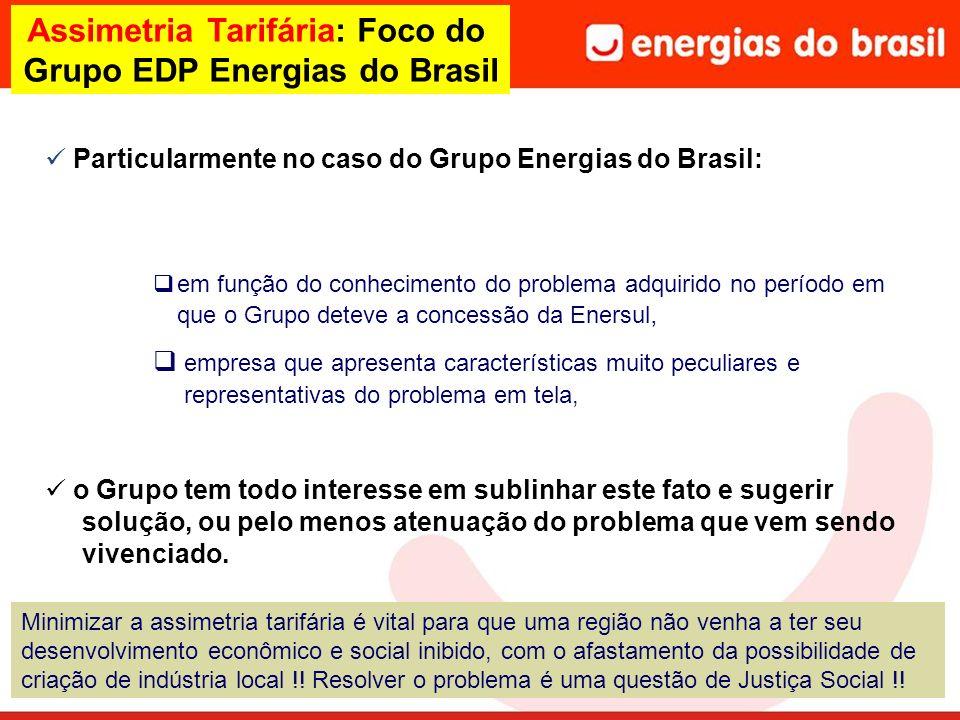 Assimetria Tarifária: Foco do Grupo EDP Energias do Brasil Particularmente no caso do Grupo Energias do Brasil: em função do conhecimento do problema