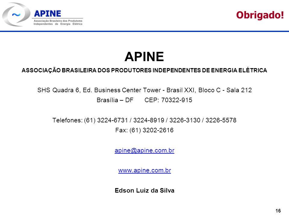 16 Obrigado! APINE ASSOCIAÇÃO BRASILEIRA DOS PRODUTORES INDEPENDENTES DE ENERGIA ELÉTRICA SHS Quadra 6, Ed. Business Center Tower - Brasil XXI, Bloco