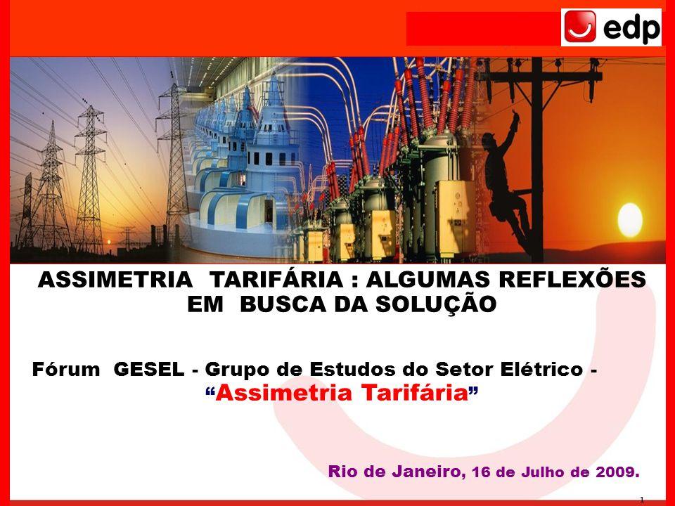 1 ASSIMETRIA TARIFÁRIA : ALGUMAS REFLEXÕES EM BUSCA DA SOLUÇÃO Fórum GESEL - Grupo de Estudos do Setor Elétrico - Assimetria Tarifária Rio de Janeiro,