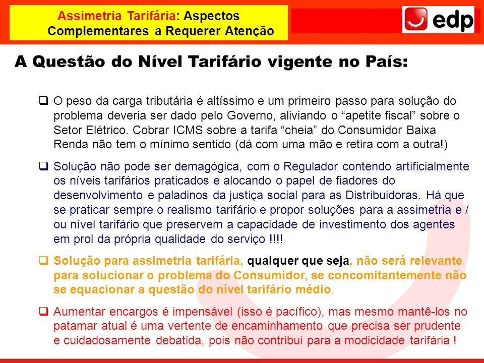 Assimetria Tarifária: Aspectos Complementares a Requerer Atenção A Questão do Nível Tarifário vigente no País: O peso da carga tributária é altíssimo