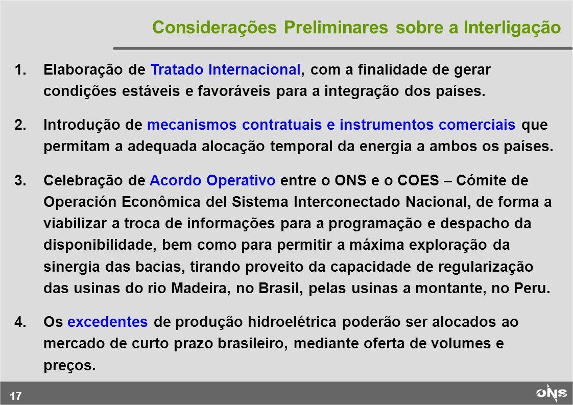 17 Considerações Preliminares sobre a Interligação 1.Elaboração de Tratado Internacional, com a finalidade de gerar condições estáveis e favoráveis pa
