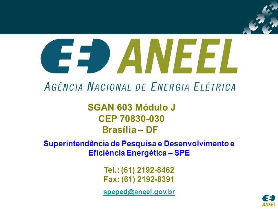 Superintendência de Pesquisa e Desenvolvimento e Eficiência Energética – SPE Tel.: (61) 2192-8462 Fax: (61) 2192-8391 speped@aneel.gov.br SGAN 603 Mód