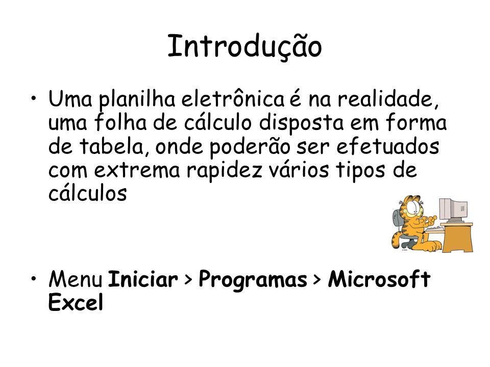 Introdução Uma planilha eletrônica é na realidade, uma folha de cálculo disposta em forma de tabela, onde poderão ser efetuados com extrema rapidez vá