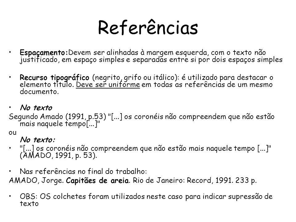 Referências Espaçamento:Devem ser alinhadas à margem esquerda, com o texto não justificado, em espaço simples e separadas entre si por dois espaços si