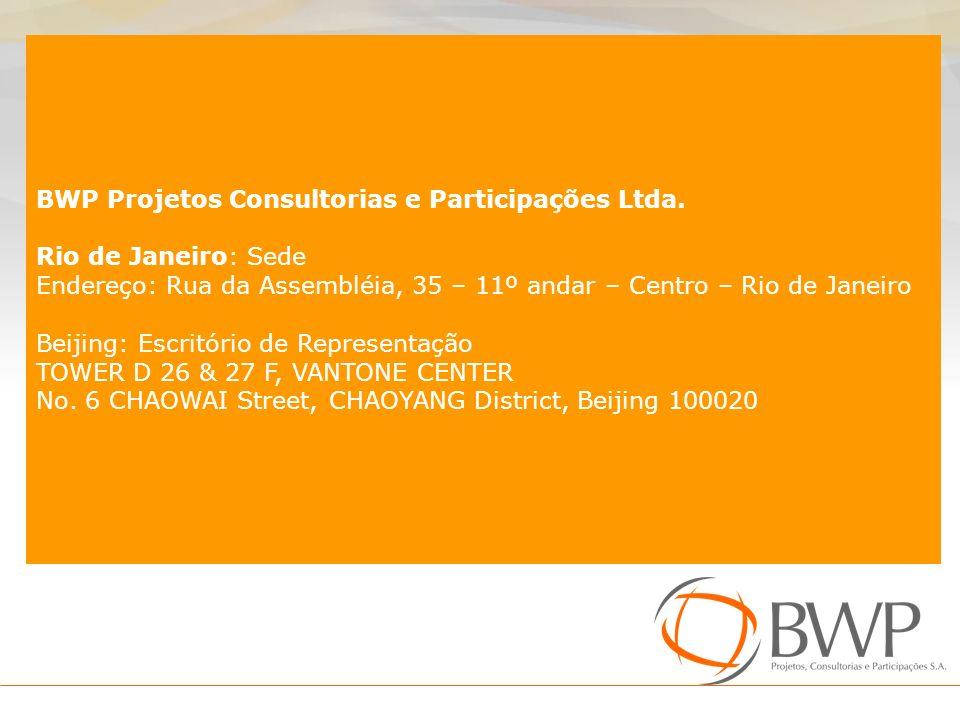 BWP Projetos Consultorias e Participações Ltda. Rio de Janeiro: Sede Endereço: Rua da Assembléia, 35 – 11º andar – Centro – Rio de Janeiro Beijing: Es