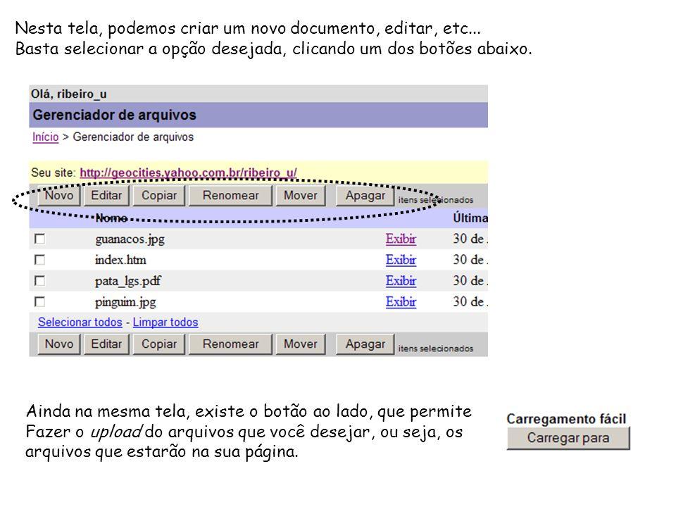 Nesta tela, podemos criar um novo documento, editar, etc... Basta selecionar a opção desejada, clicando um dos botões abaixo. Ainda na mesma tela, exi