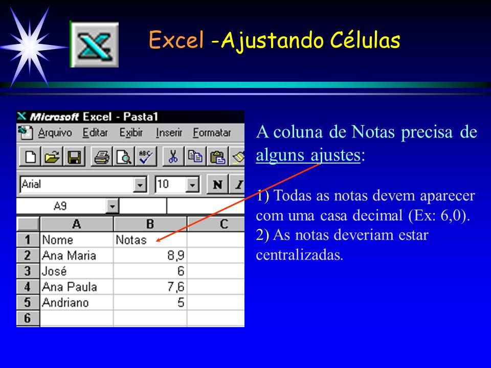 A coluna de Notas precisa de alguns ajustes: 1) Todas as notas devem aparecer com uma casa decimal (Ex: 6,0).