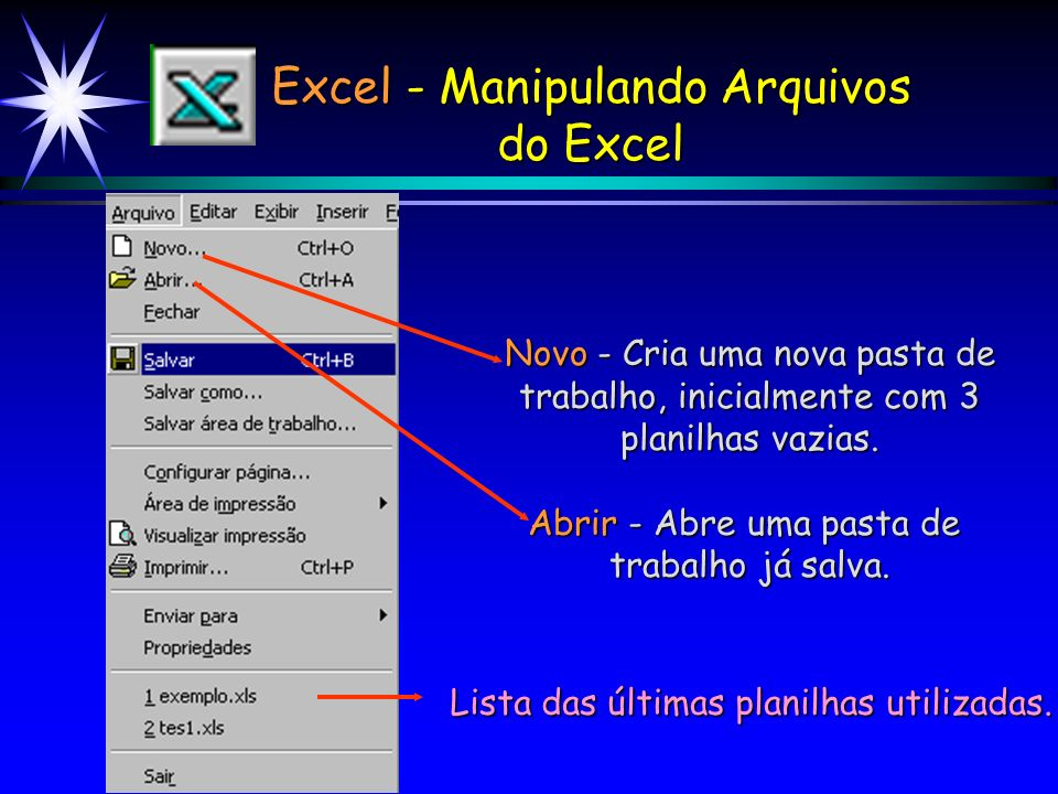 Excel - Manipulando Arquivos do Excel Aparecerá a janela: 1) Clique aqui para escolher a Unidade de disco e/ou a pasta onde o arquivo deve ser salvo.