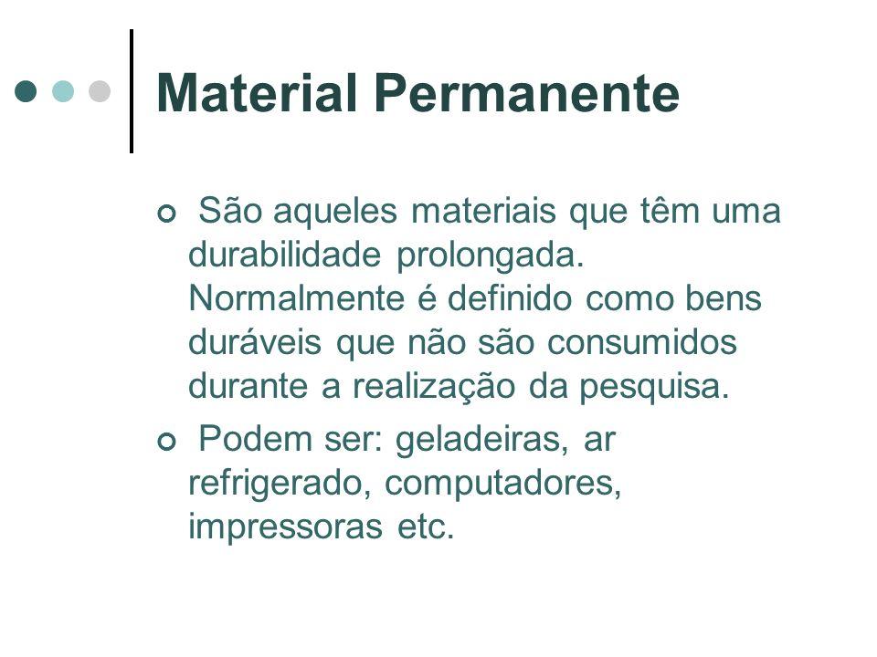 Material Permanente São aqueles materiais que têm uma durabilidade prolongada. Normalmente é definido como bens duráveis que não são consumidos durant