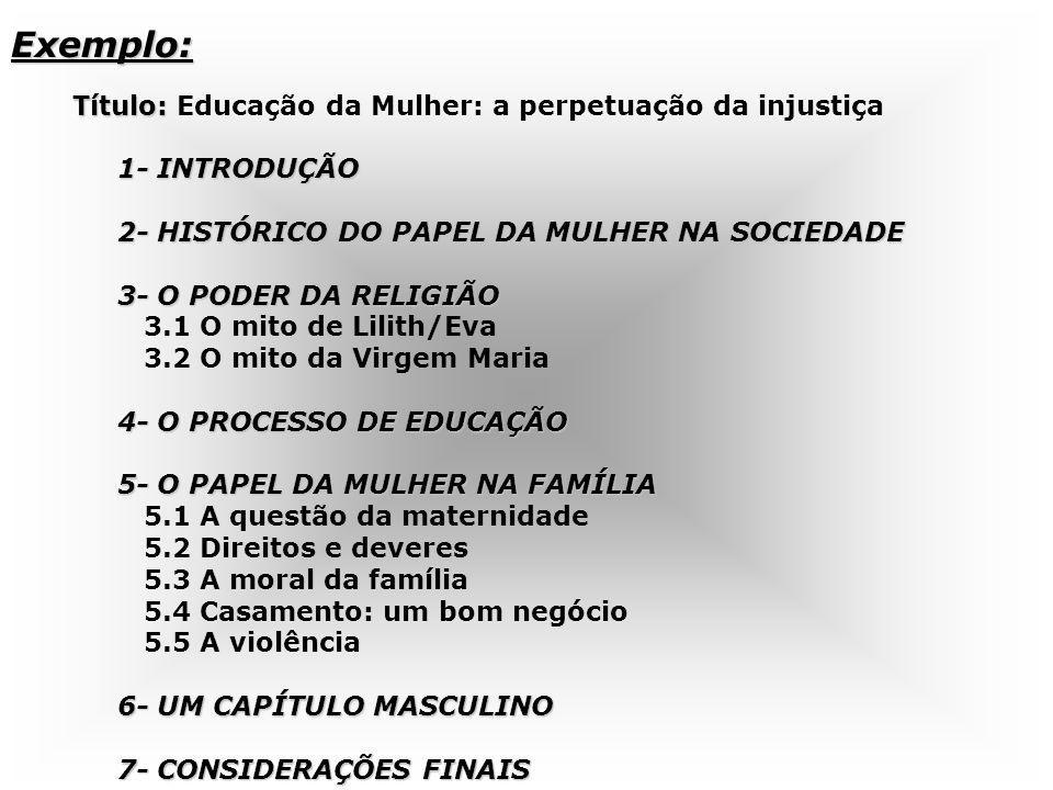 Título: Título: Educação da Mulher: a perpetuação da injustiça 1- INTRODUÇÃO 1- INTRODUÇÃO 2- HISTÓRICO DO PAPEL DA MULHER NA SOCIEDADE 2- HISTÓRICO D