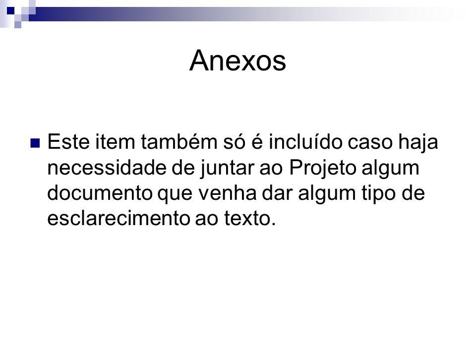 Referências As referências dos documentos consultados para a elaboração do Projeto é um item obrigatório.