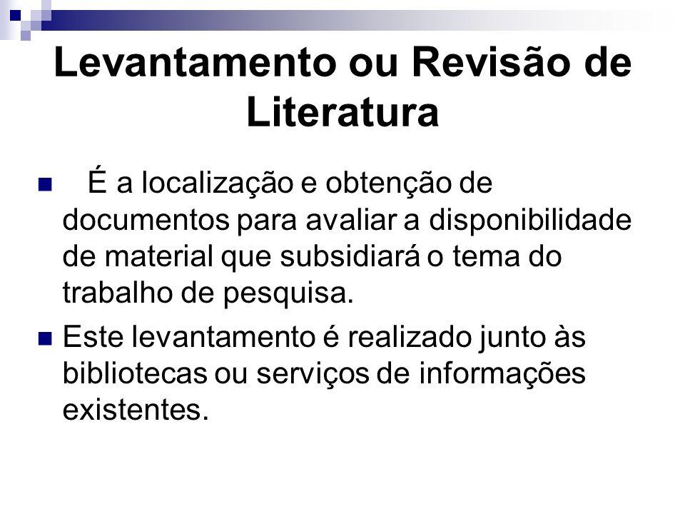 Sugestões para o Levantamento de Literatura Locais de coletas Registro de documentos Organização: a - Nível geral do tema a ser tratado b - Nível específico a ser tratado