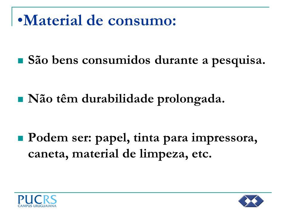 Material de consumo: São bens consumidos durante a pesquisa. Não têm durabilidade prolongada. Podem ser: papel, tinta para impressora, caneta, materia