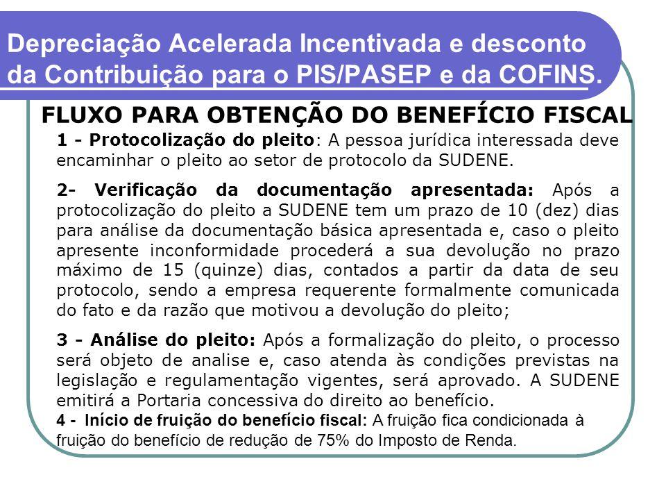 Depreciação Acelerada Incentivada e desconto da Contribuição para o PIS/PASEP e da COFINS. FLUXO PARA OBTENÇÃO DO BENEFÍCIO FISCAL 1 - Protocolização