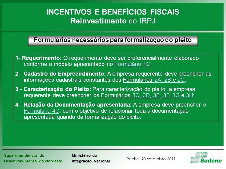 Superintendência do Desenvolvimento do Nordeste Recife, 28-setembro-2011 Ministério da Integração Nacional Formulários necessários para formalização d