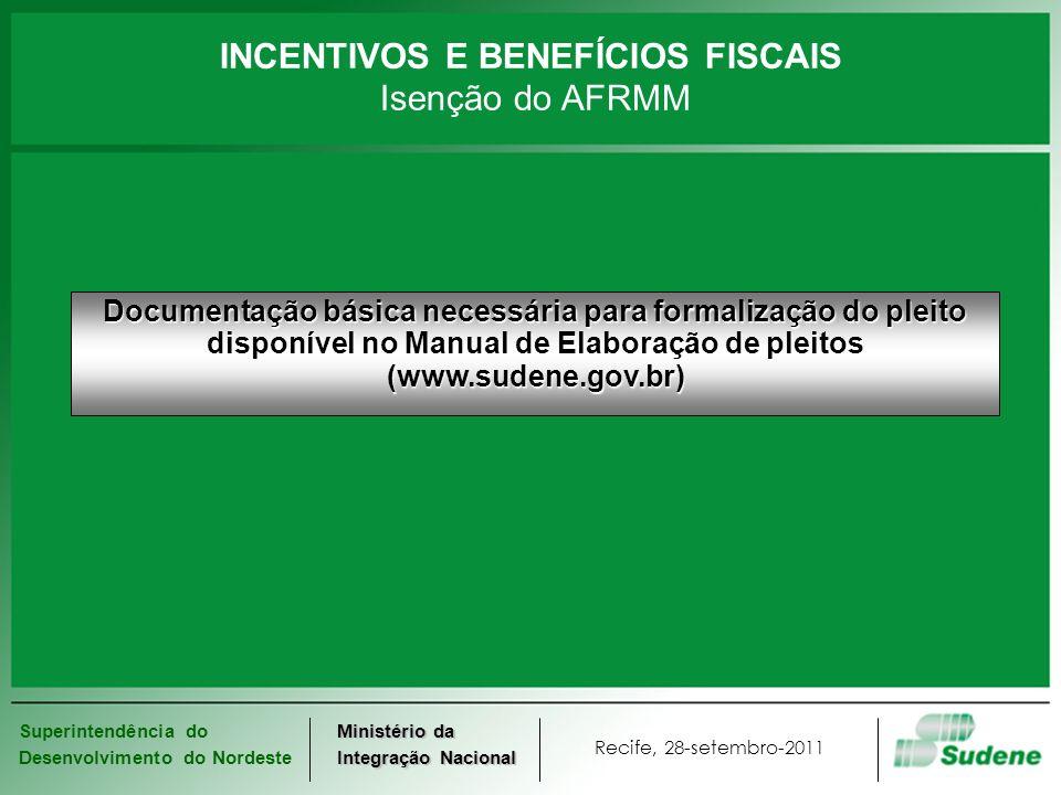Superintendência do Desenvolvimento do Nordeste Recife, 28-setembro-2011 Ministério da Integração Nacional Documentação básica necessária para formali
