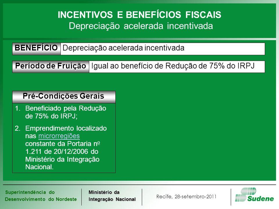 Superintendência do Desenvolvimento do Nordeste Recife, 28-setembro-2011 Ministério da Integração Nacional INCENTIVOS E BENEFÍCIOS FISCAIS Depreciação