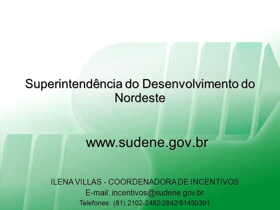 Superintendência do Desenvolvimento do Nordeste Recife, 28-setembro-2011 Ministério da Integração Nacional Superintendência do Desenvolvimento do Nord