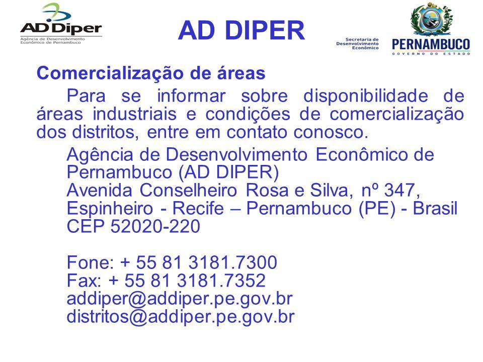 AD DIPER Comercialização de áreas Para se informar sobre disponibilidade de áreas industriais e condições de comercialização dos distritos, entre em c