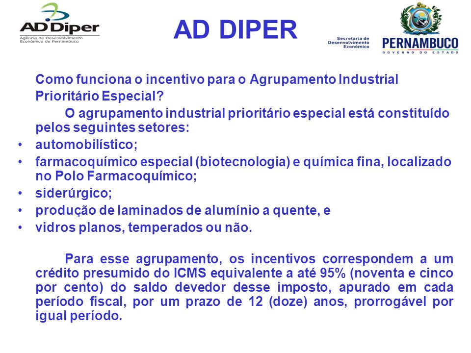 AD DIPER Como funciona o incentivo para o Agrupamento Industrial Prioritário Especial? O agrupamento industrial prioritário especial está constituído