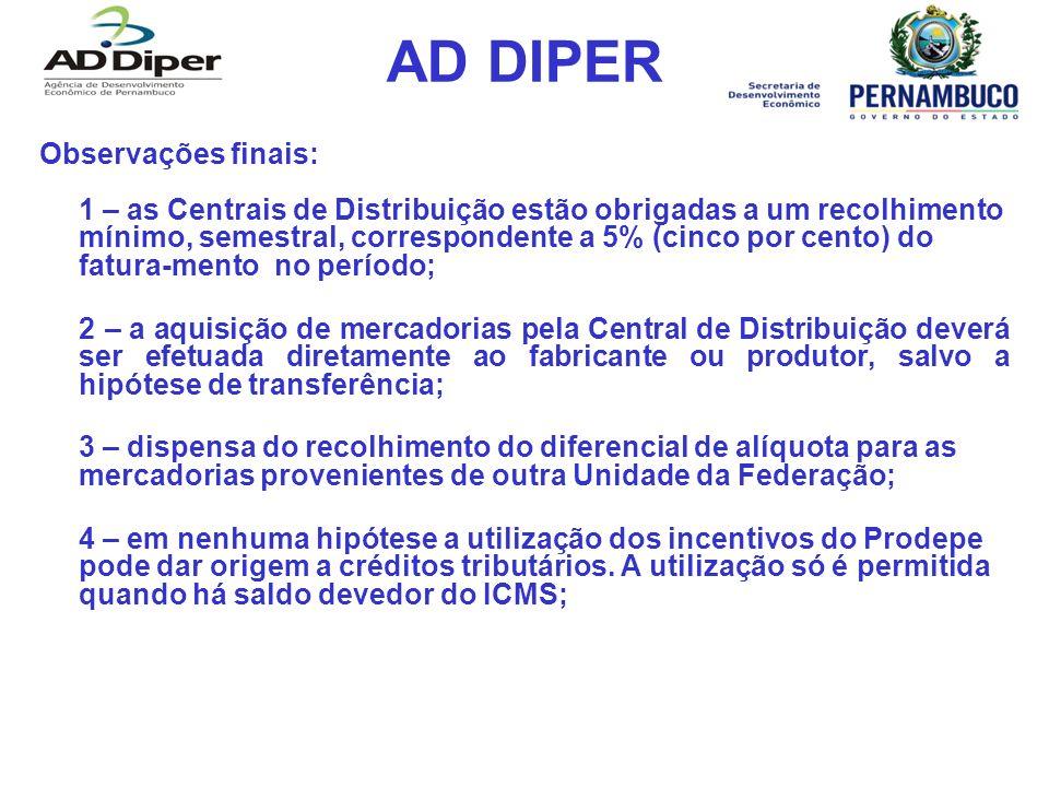 AD DIPER Observações finais: 1 – as Centrais de Distribuição estão obrigadas a um recolhimento mínimo, semestral, correspondente a 5% (cinco por cento