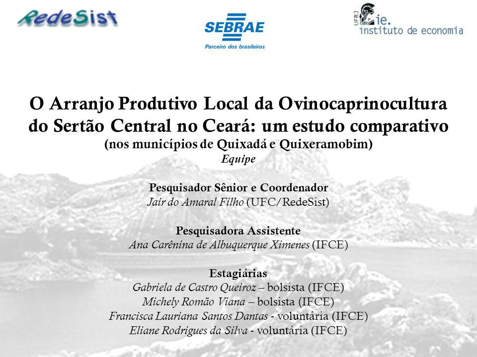 O Arranjo Produtivo Local da Ovinocaprinocultura do Sertão Central no Ceará: um estudo comparativo (nos municípios de Quixadá e Quixeramobim) Equipe P