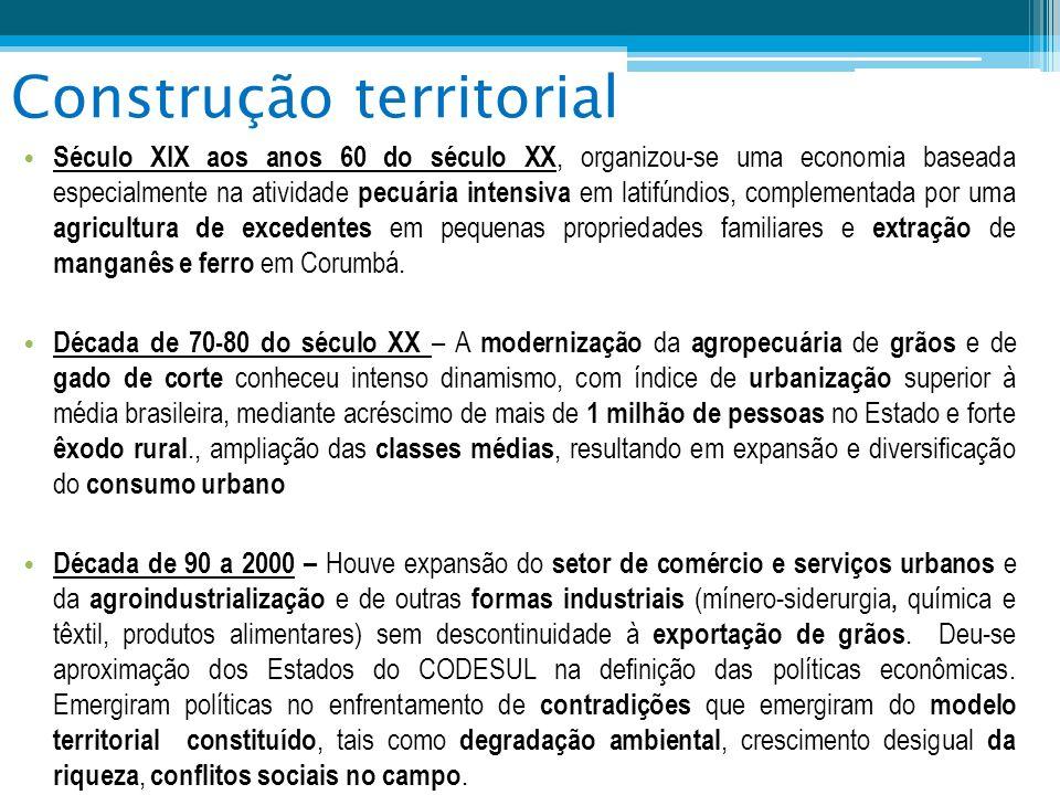 Construção territorial Século XIX aos anos 60 do século XX, organizou-se uma economia baseada especialmente na atividade pecuária intensiva em latifún