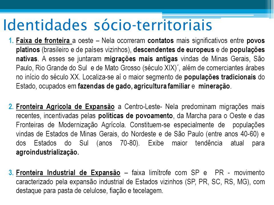 Identidades sócio-territoriais 1. Faixa de fronteira a oeste – Nela ocorreram contatos mais significativos entre povos platinos (brasileiro e de paíse