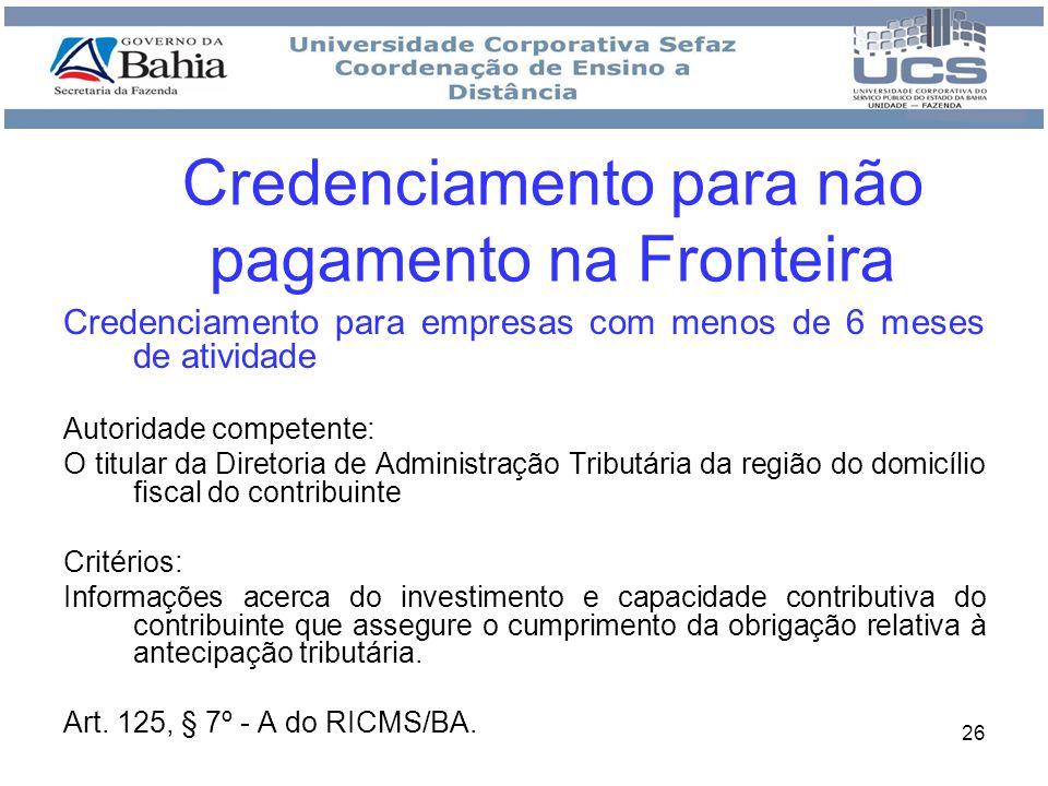26 Credenciamento para empresas com menos de 6 meses de atividade Autoridade competente: O titular da Diretoria de Administração Tributária da região
