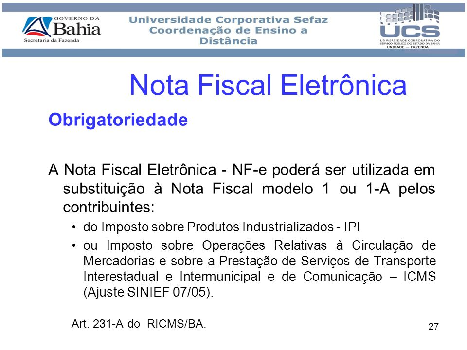 28 Para fins de obrigatoriedade do uso da NF-e, deve-se considerar o código da CNAE principal do contribuinte, bem como os secundários, conforme conste ou, por exercer a atividade, deva constar em seus atos constitutivos ou em seus cadastros, junto ao Cadastro Nacional de Pessoas Jurídicas (CNPJ) da Receita Federal do Brasil (RFB) e no cadastro de contribuinte do ICMS de cada unidade federada.