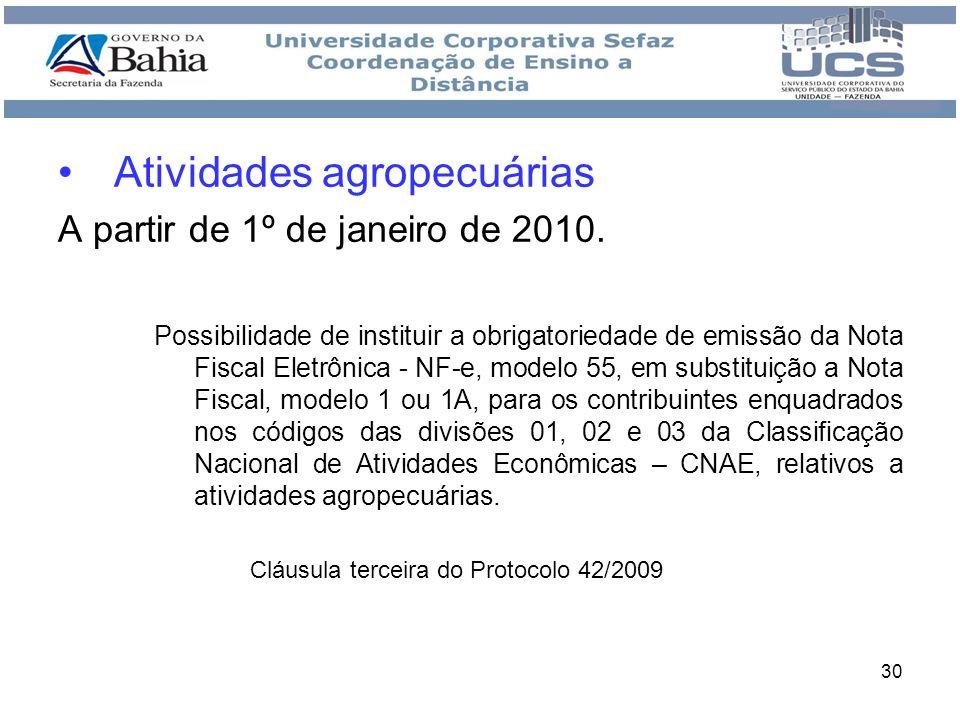 31 Prazos Ficam mantidas as obrigatoriedades e prazos estabelecidos no Protocolo ICMS 10/07, de 18 de abril de 2007.