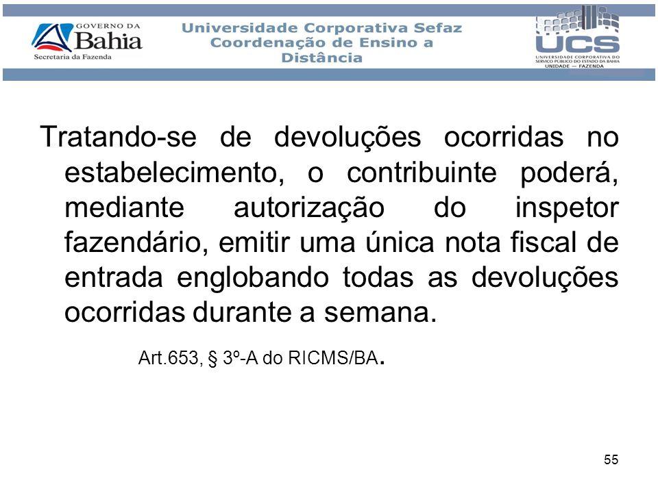 56 Tratamento Simplificado para obrigações tributárias Quem pode pleitear: contribuinte do ICMS regularmente inscrito no cadastro do Estado da Bahia.