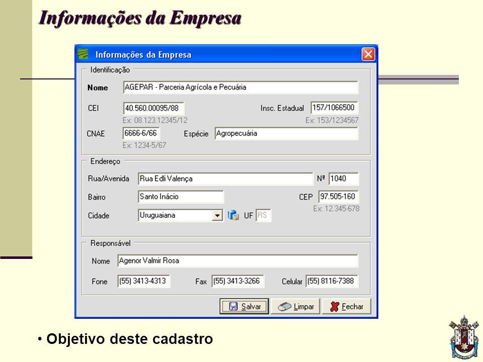 Informações da Empresa Informações da Empresa Objetivo deste cadastro