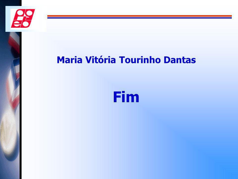Maria Vitória Tourinho Dantas Fim