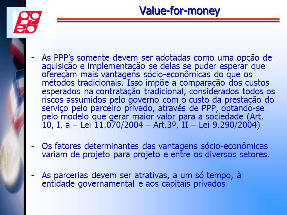 Value-for-money -As PPPs somente devem ser adotadas como uma opção de aquisição e implementação se delas se puder esperar que ofereçam mais vantagens