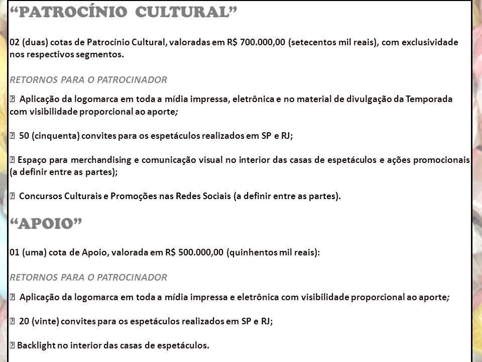 PATROCÍNIO CULTURAL 02 (duas) cotas de Patrocínio Cultural, valoradas em R$ 700.000,00 (setecentos mil reais), com exclusividade nos respectivos segmentos.