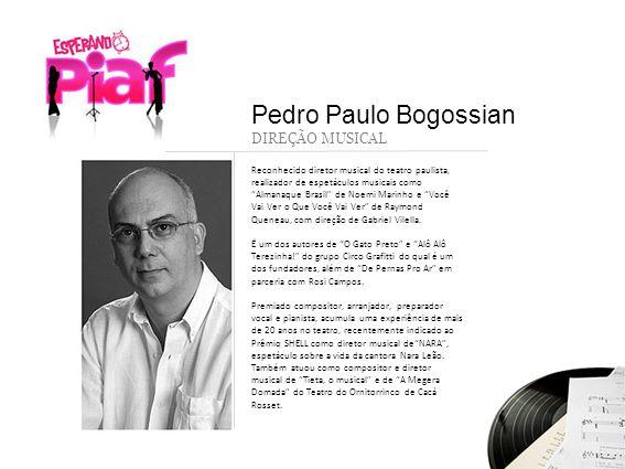 Reconhecido diretor musical do teatro paulista, realizador de espetáculos musicais como Almanaque Brasil de Noemi Marinho e Você Vai Ver o Que Você Va