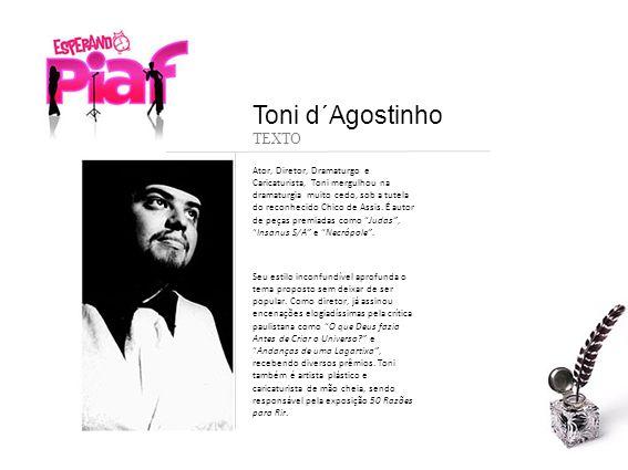Ator, Diretor, Dramaturgo e Caricaturista, Toni mergulhou na dramaturgia muito cedo, sob a tutela do reconhecido Chico de Assis. É autor de peças prem