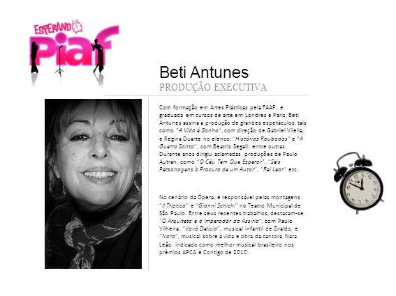 Com formação em Artes Plásticas pela FAAP, e graduada em cursos de arte em Londres e Paris, Beti Antunes assina a produção de grandes espetáculos, tai