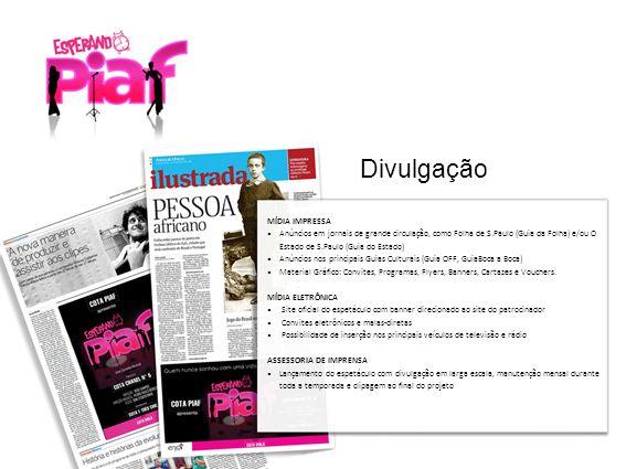 MÍDIA IMPRESSA Anúncios em jornais de grande circulação, como Folha de S.Paulo (Guia da Folha) e/ou O Estado de S.Paulo (Guia do Estado) Anúncios nos