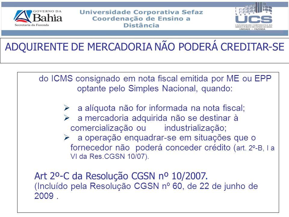 do ICMS consignado em nota fiscal emitida por ME ou EPP optante pelo Simples Nacional, quando: a alíquota não for informada na nota fiscal; a mercador