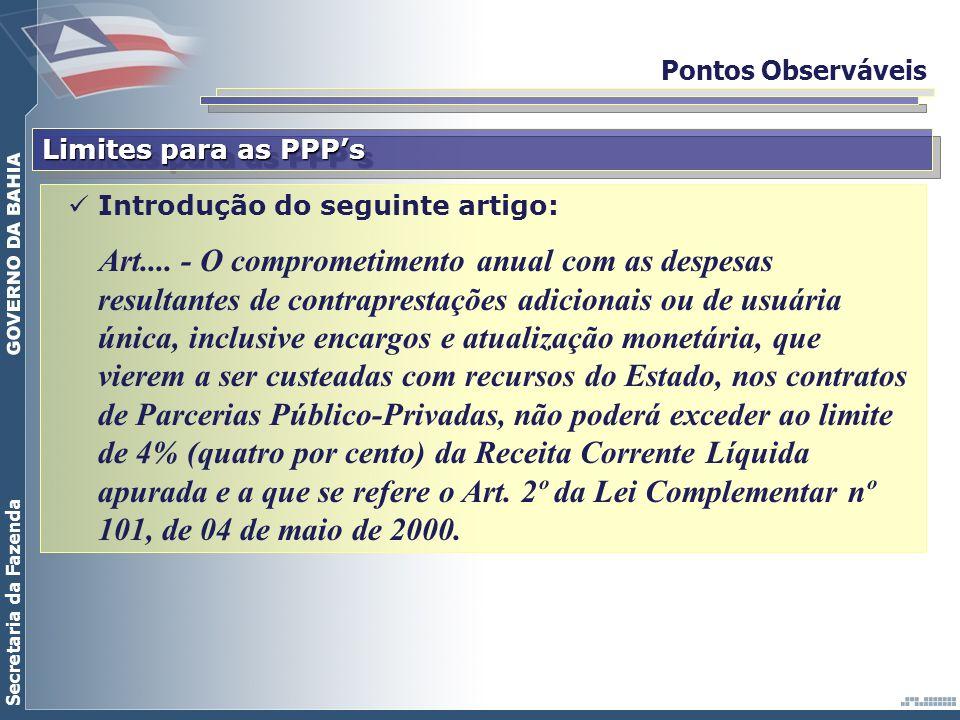 Secretaria da Fazenda Pontos Observáveis Limites para as PPPs Introdução do seguinte artigo: Art.... - O comprometimento anual com as despesas resulta