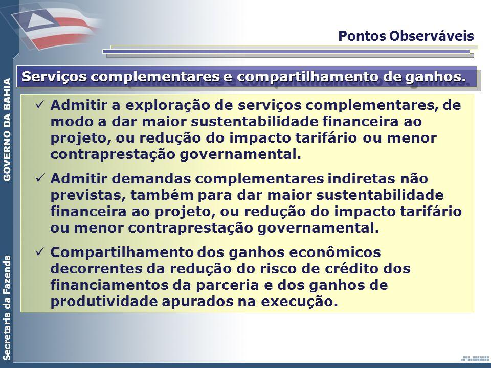 Secretaria da Fazenda Pontos Observáveis Serviços complementares e compartilhamento de ganhos. Admitir a exploração de serviços complementares, de mod