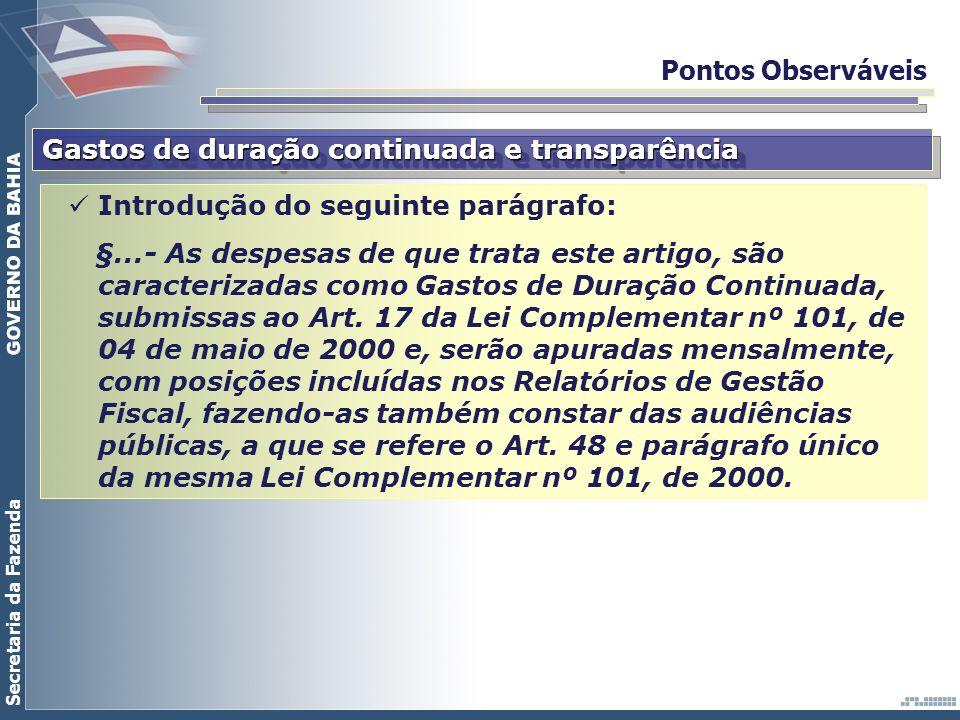 Secretaria da Fazenda Pontos Observáveis Gastos de duração continuada e transparência Introdução do seguinte parágrafo: §...- As despesas de que trata