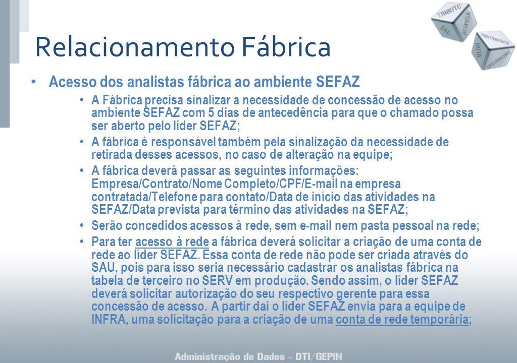 Acesso dos analistas fábrica ao ambiente SEFAZ A Fábrica precisa sinalizar a necessidade de concessão de acesso no ambiente SEFAZ com 5 dias de antece