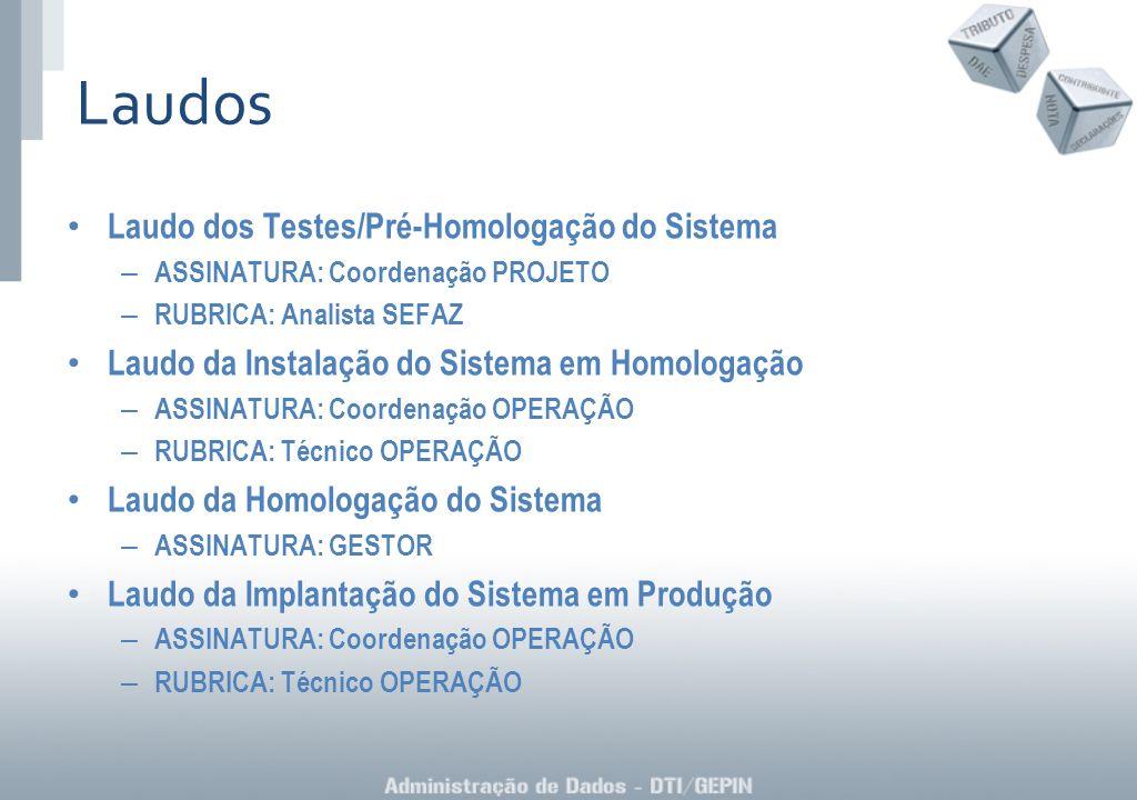 Laudo dos Testes/Pré-Homologação do Sistema – ASSINATURA: Coordenação PROJETO – RUBRICA: Analista SEFAZ Laudo da Instalação do Sistema em Homologação