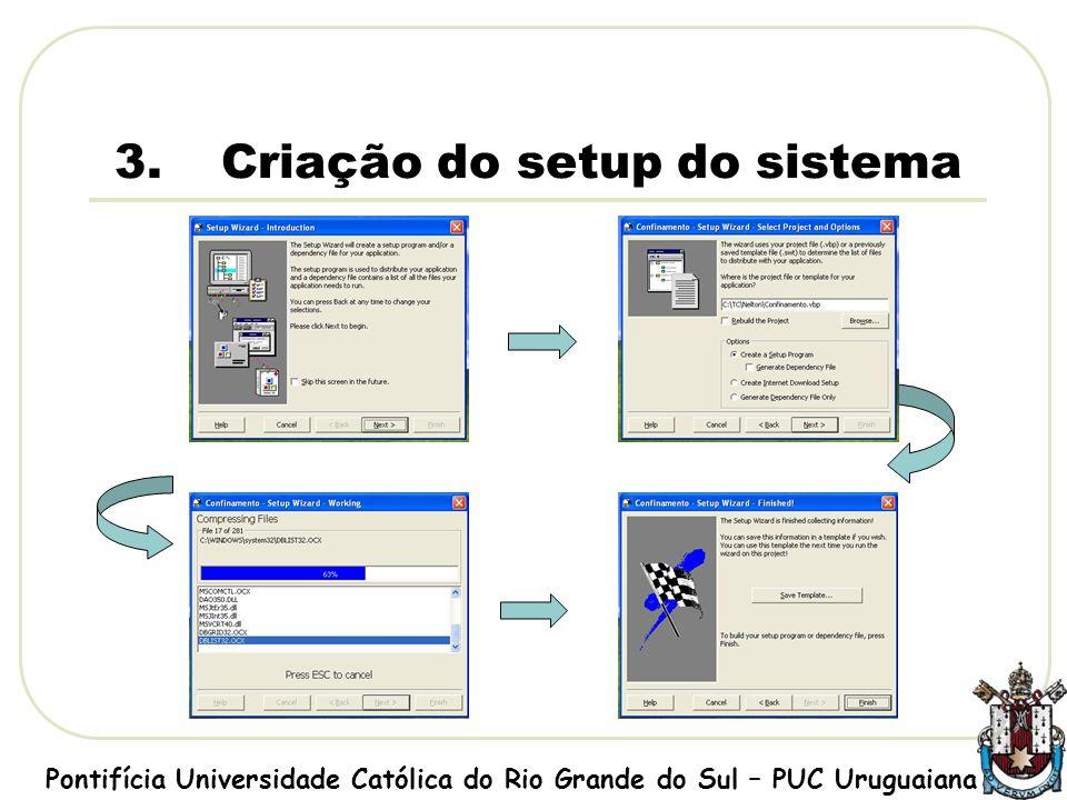 3.Setup do sistema Pontifícia Universidade Católica do Rio Grande do Sul – PUC Uruguaiana