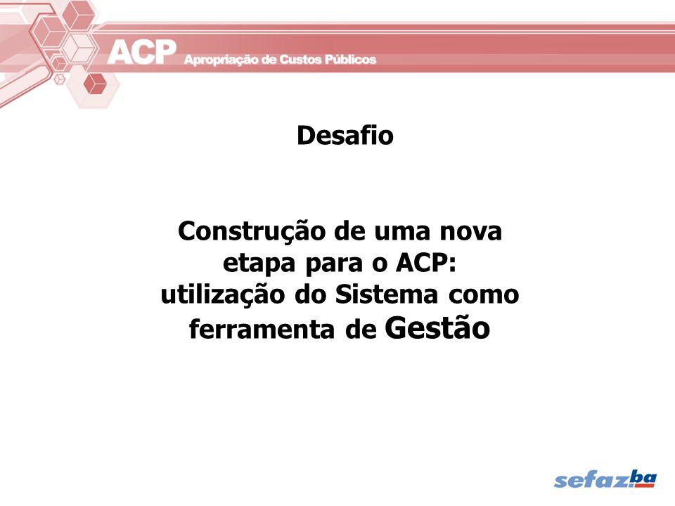 Construção de uma nova etapa para o ACP: utilização do Sistema como ferramenta de Gestão Desafio