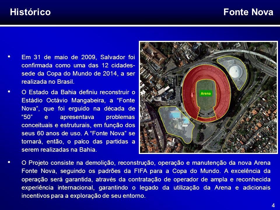 Fonte Nova 4 Histórico Em 31 de maio de 2009, Salvador foi confirmada como uma das 12 cidades- sede da Copa do Mundo de 2014, a ser realizada no Brasi